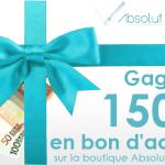 Gagnez 150 euro en bon d'achat sur la boutique Absolut Vapor