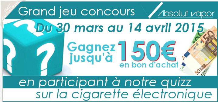 Grand Jeu concours Absolut Vapor - gagnez jusqu'à 150€ en participant à notre quizz sur la cigarette électronique!