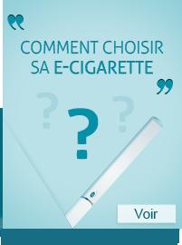 Comment choisir sa e-cigarette ?